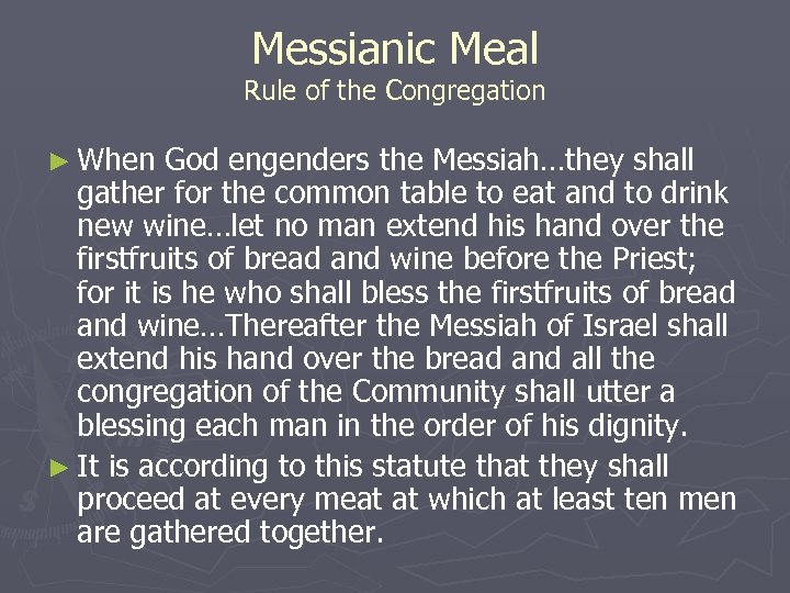 Messianic Meal Rule of the Congregation ► When God engenders the Messiah…they shall gather