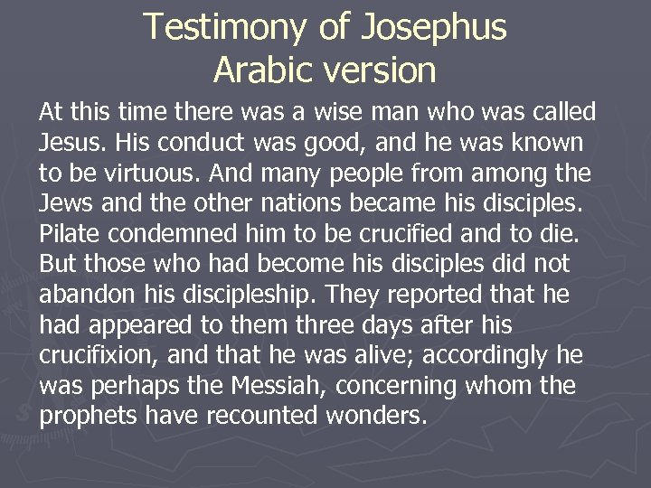 Testimony of Josephus Arabic version At this time there was a wise man who