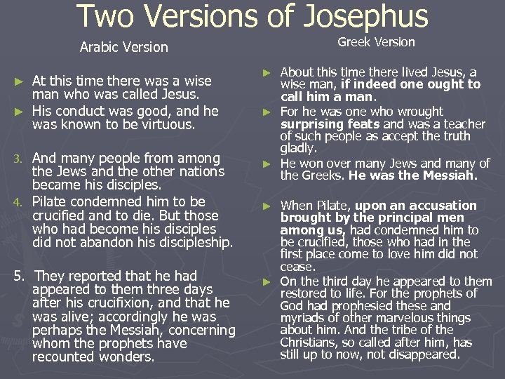 Two Versions of Josephus Greek Version Arabic Version At this time there was a