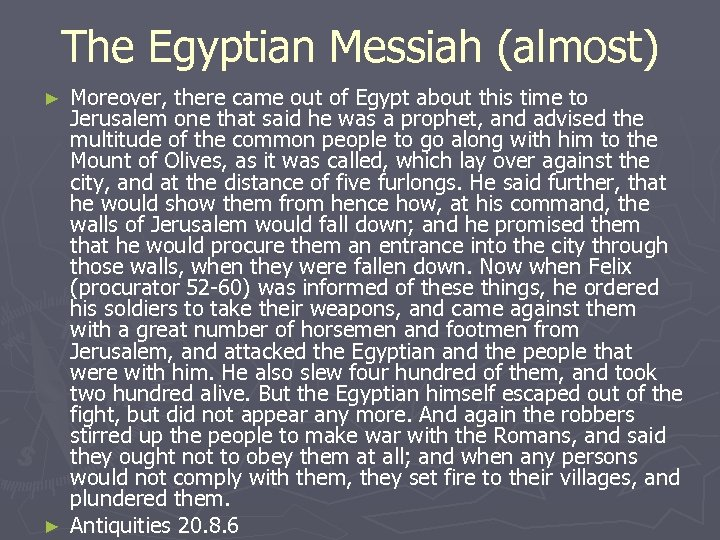 The Egyptian Messiah (almost) Moreover, there came out of Egypt about this time to