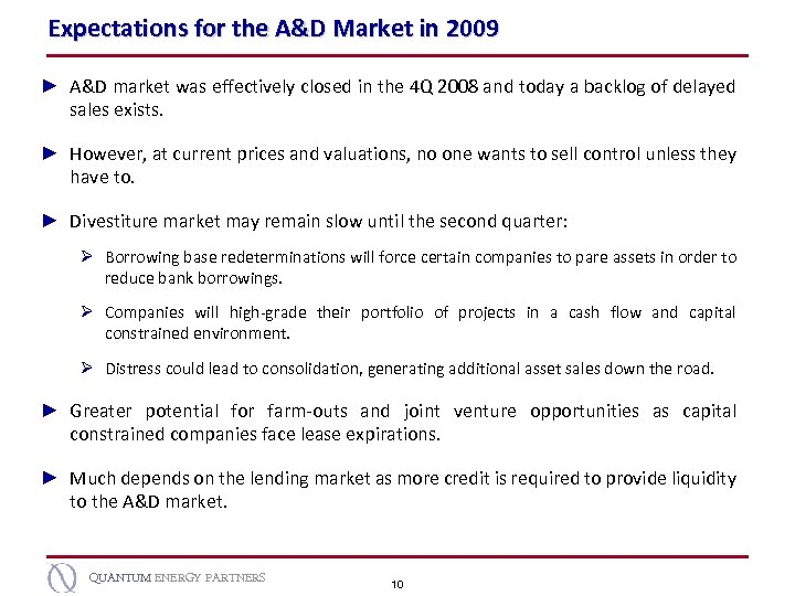 Expectations for the A&D Market in 2009 ► A&D market was effectively closed in