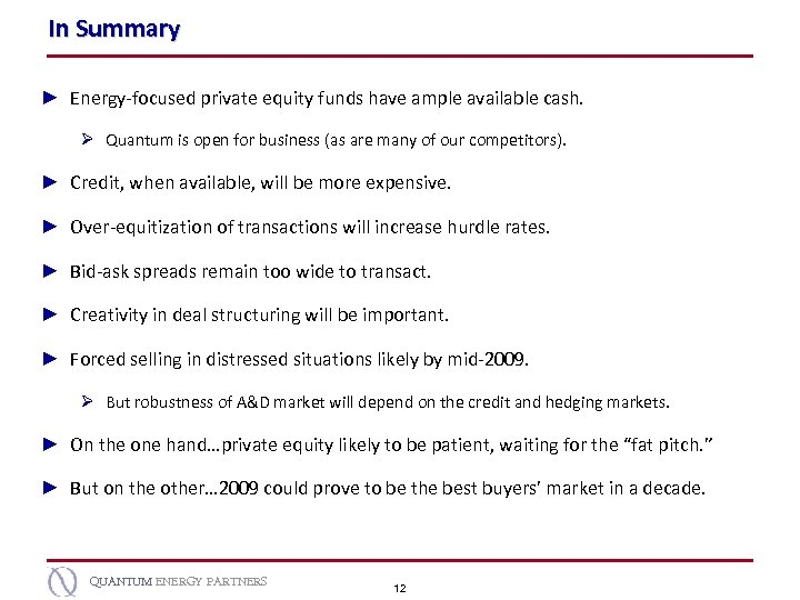 In Summary ► Energy-focused private equity funds have ample available cash. Ø Quantum is