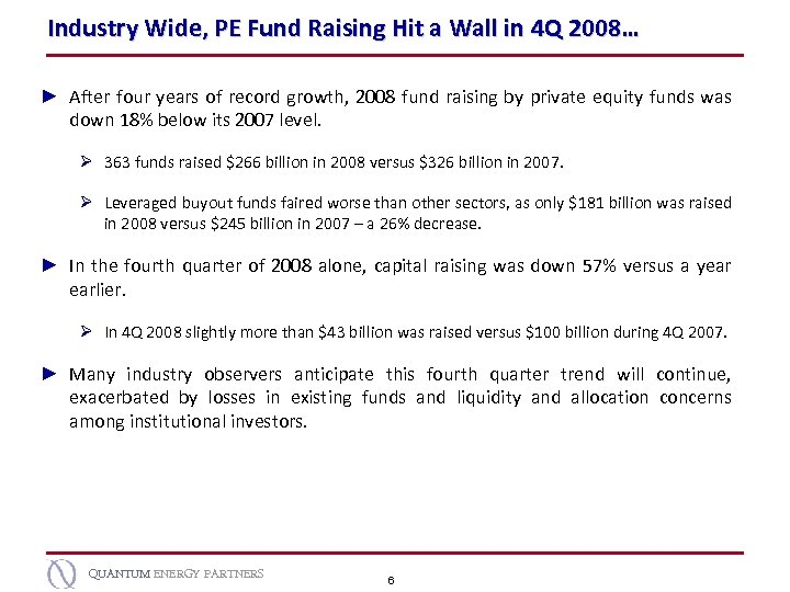 Industry Wide, PE Fund Raising Hit a Wall in 4 Q 2008… ► After