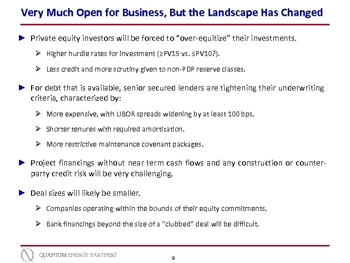 Very Much Open for Business, But the Landscape Has Changed ► Private equity investors