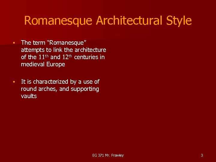 """Romanesque Architectural Style § The term """"Romanesque"""" attempts to link the architecture of the"""