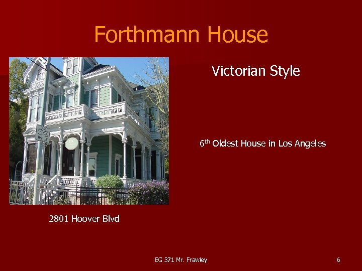 Forthmann House Victorian Style 6 th Oldest House in Los Angeles 2801 Hoover Blvd