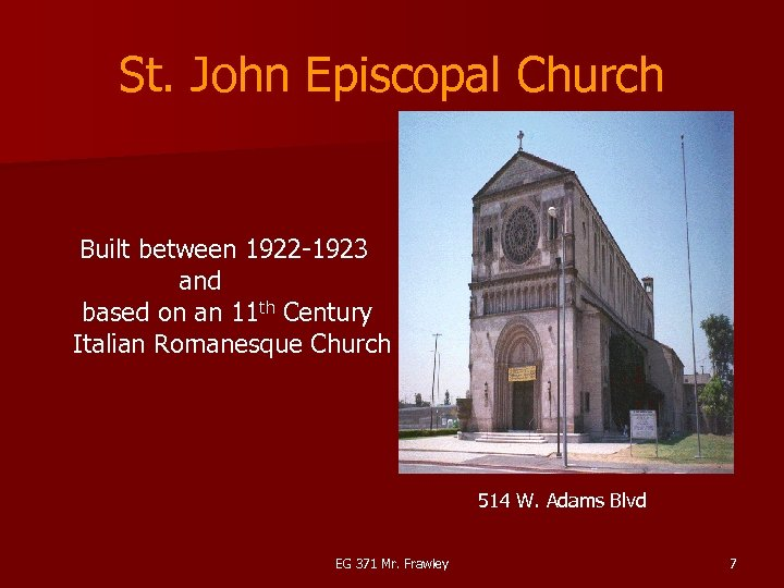 St. John Episcopal Church Built between 1922 -1923 and based on an 11 th