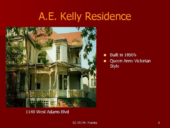 A. E. Kelly Residence Built in 1890's n Queen Anne Victorian Style n 1140