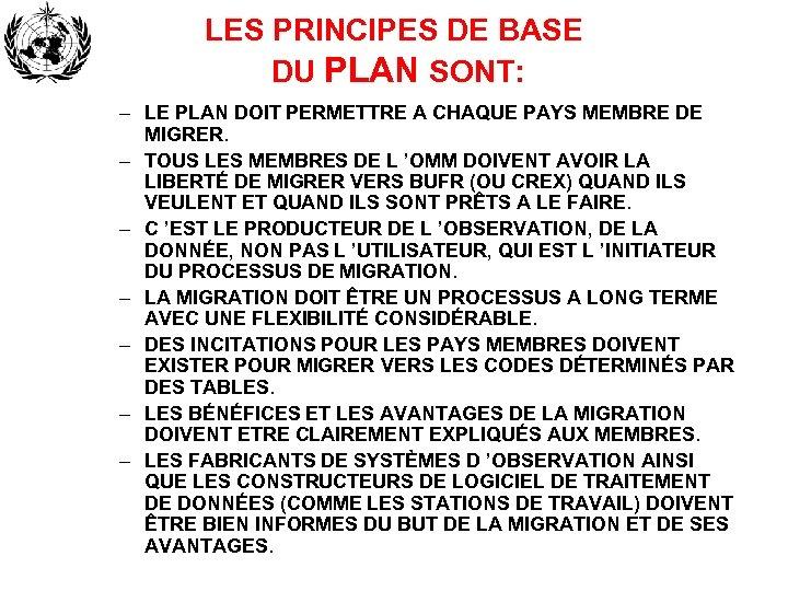 LES PRINCIPES DE BASE DU PLAN SONT: – LE PLAN DOIT PERMETTRE A CHAQUE
