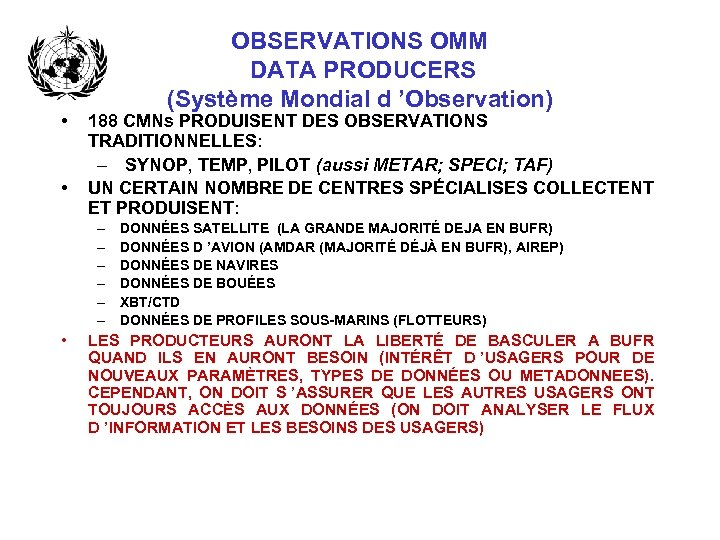 • • OBSERVATIONS OMM DATA PRODUCERS (Système Mondial d 'Observation) 188 CMNs PRODUISENT