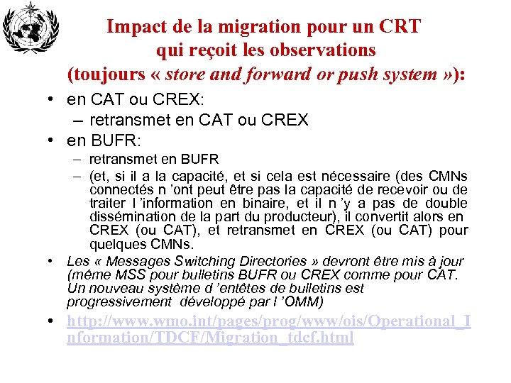 Impact de la migration pour un CRT qui reçoit les observations (toujours « store