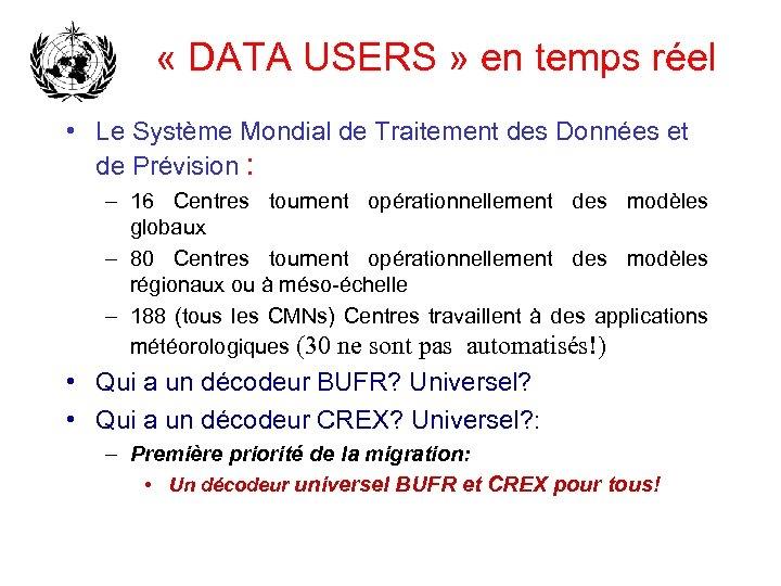 « DATA USERS » en temps réel • Le Système Mondial de Traitement