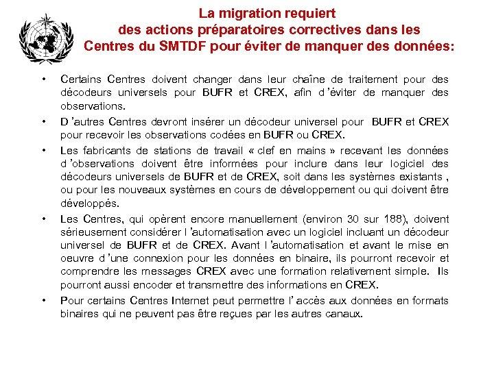 La migration requiert des actions préparatoires correctives dans les Centres du SMTDF pour éviter