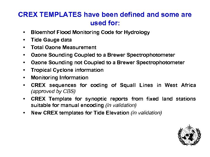 CREX TEMPLATES have been defined and some are used for: • • • Bloemhof