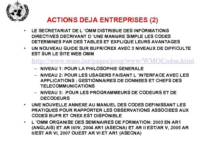 ACTIONS DEJA ENTREPRISES (2) • • LE SECRETARIAT DE L 'OMM DISTRIBUE DES INFORMATIONS