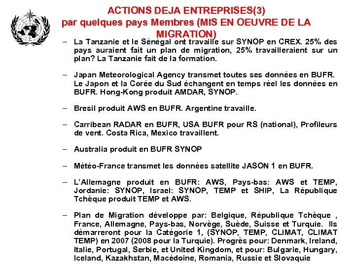 ACTIONS DEJA ENTREPRISES(3) par quelques pays Membres (MIS EN OEUVRE DE LA MIGRATION) –