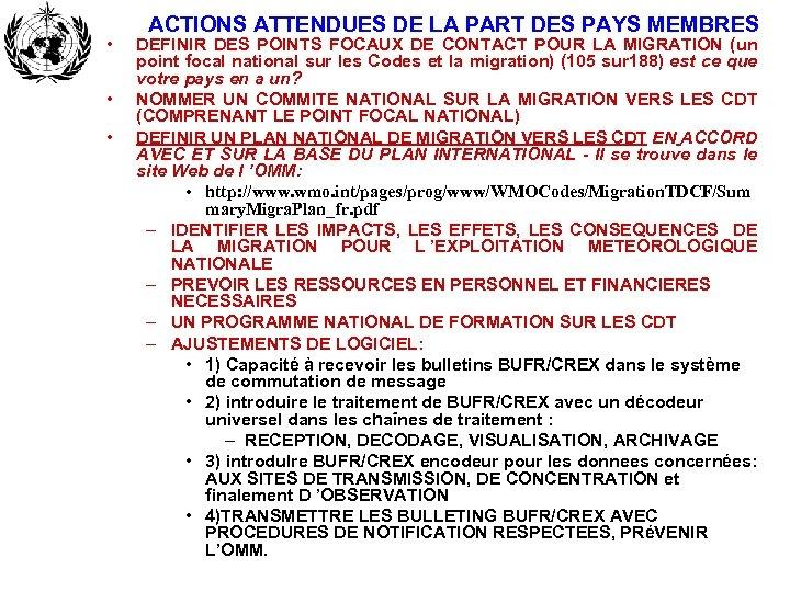 • • • ACTIONS ATTENDUES DE LA PART DES PAYS MEMBRES DEFINIR DES