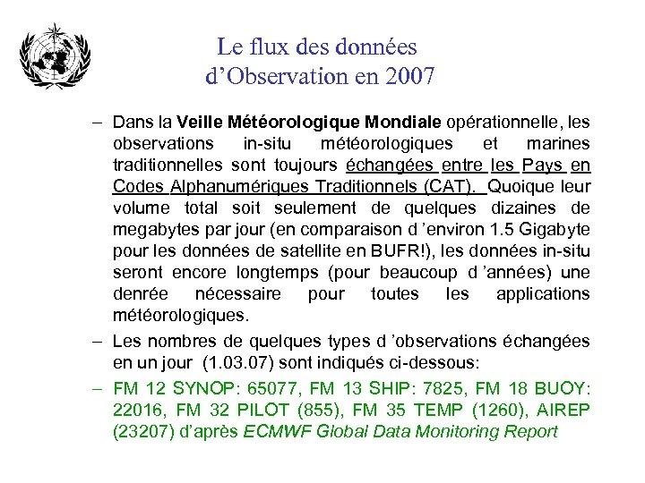 Le flux des données d'Observation en 2007 – Dans la Veille Météorologique Mondiale opérationnelle,