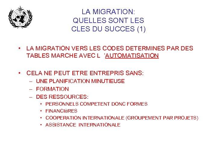 LA MIGRATION: QUELLES SONT LES CLES DU SUCCES (1) • LA MIGRATION VERS LES