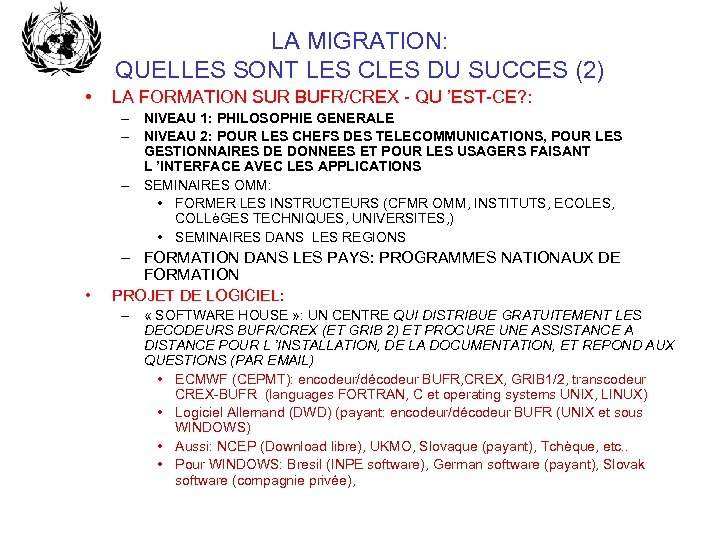 LA MIGRATION: QUELLES SONT LES CLES DU SUCCES (2) • LA FORMATION SUR BUFR/CREX