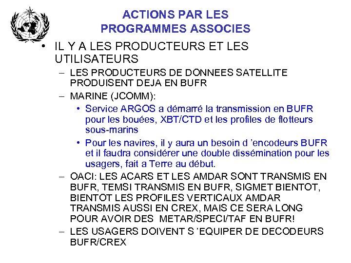 ACTIONS PAR LES PROGRAMMES ASSOCIES • IL Y A LES PRODUCTEURS ET LES UTILISATEURS