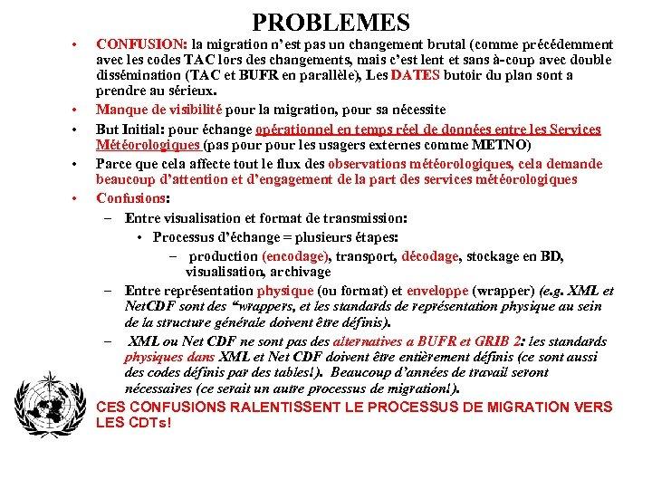 • • • PROBLEMES CONFUSION: la migration n'est pas un changement brutal (comme
