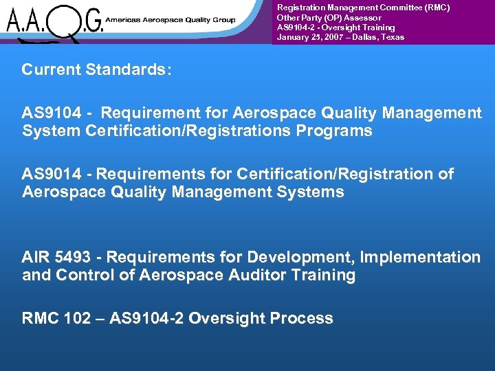 Registration Management Committee (RMC) Other Party (OP) Assessor AS 9104 -2 - Oversight Training