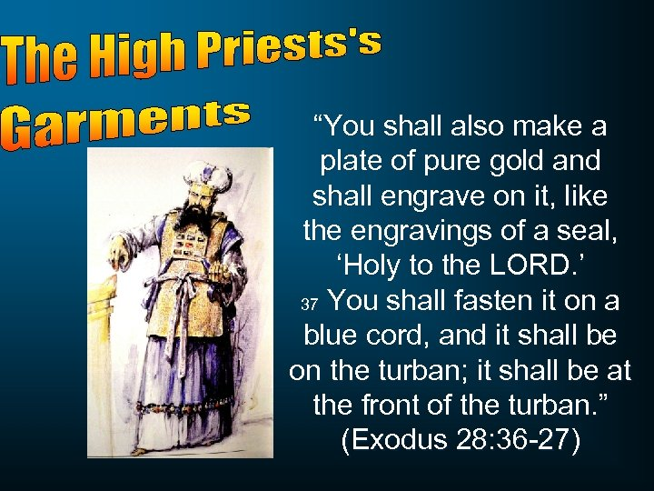 """You shall also make a plate of pure gold and shall engrave on it,"