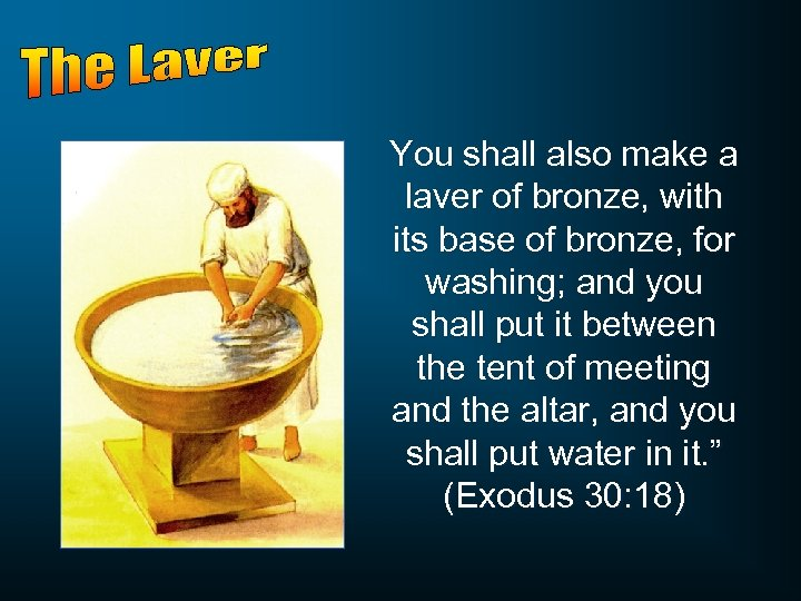 You shall also make a laver of bronze, with its base of bronze, for