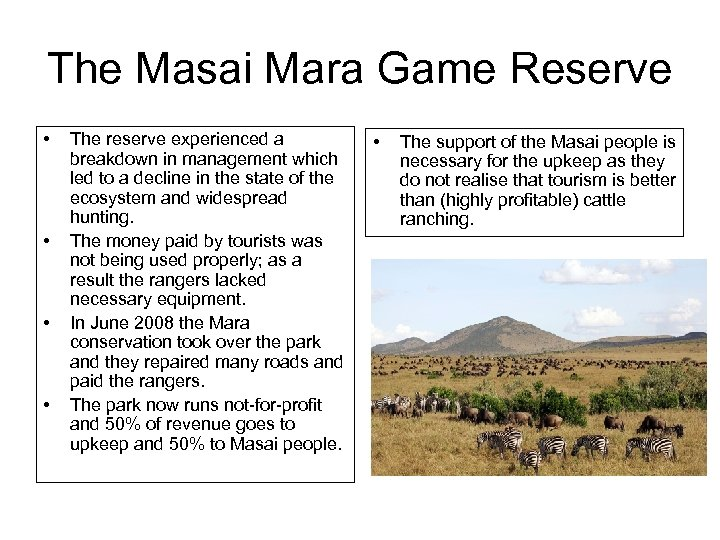The Masai Mara Game Reserve • • The reserve experienced a breakdown in management