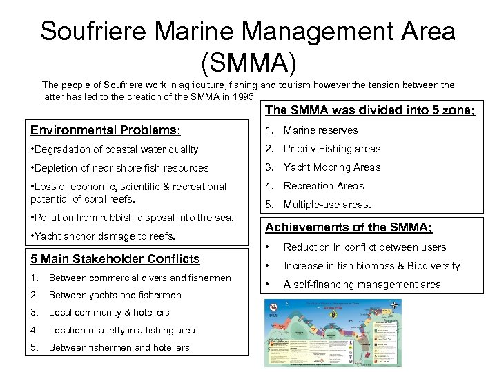 Soufriere Marine Management Area (SMMA) The people of Soufriere work in agriculture, fishing and