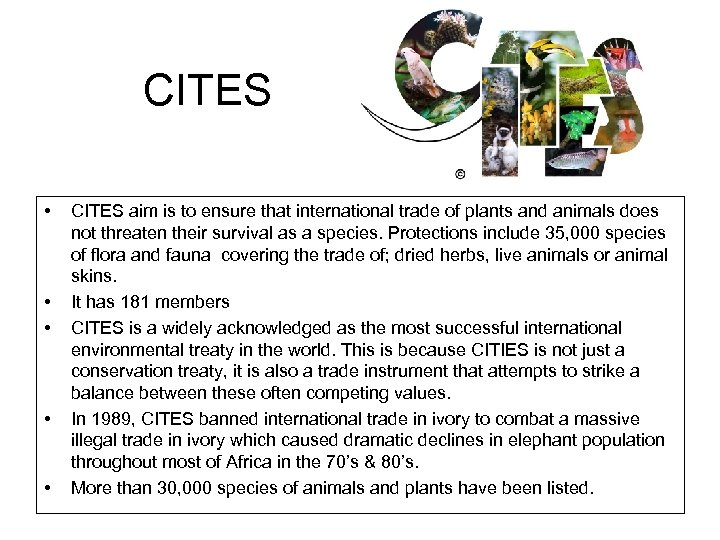 CITES • • • CITES aim is to ensure that international trade of plants
