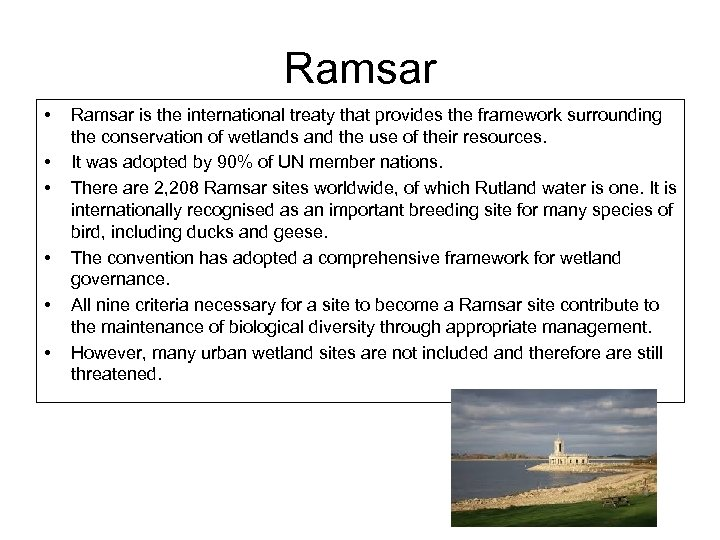 Ramsar • • • Ramsar is the international treaty that provides the framework surrounding