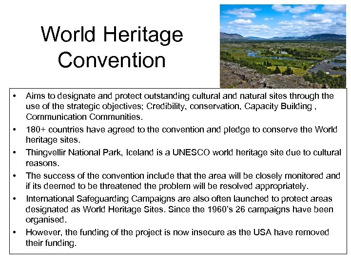 World Heritage Convention • • • Aims to designate and protect outstanding cultural and