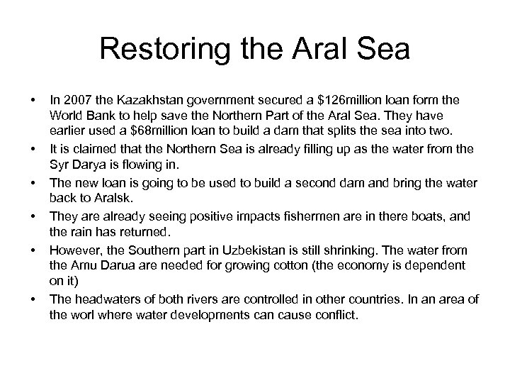 Restoring the Aral Sea • • • In 2007 the Kazakhstan government secured a
