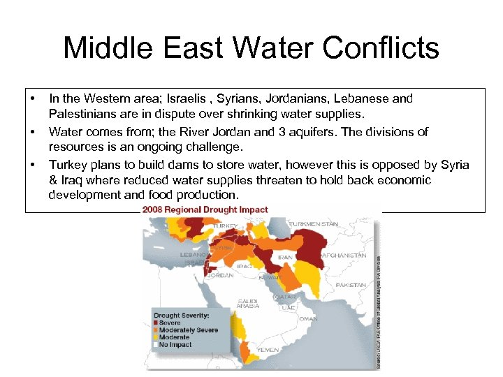 Middle East Water Conflicts • • • In the Western area; Israelis , Syrians,