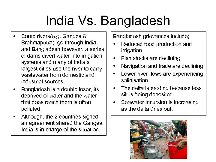 India Vs. Bangladesh • • • Some rivers(e. g. Ganges & Brahmaputra) go through