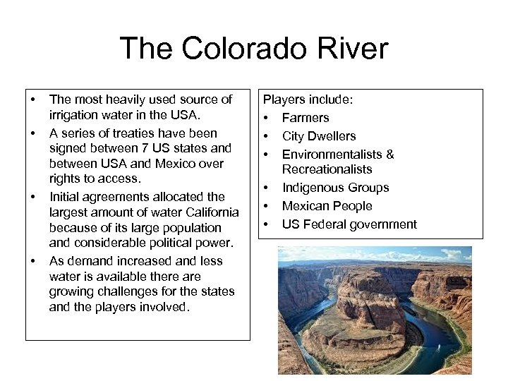 The Colorado River • • The most heavily used source of irrigation water in