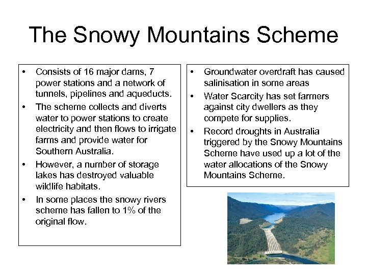 The Snowy Mountains Scheme • • Consists of 16 major dams, 7 power stations