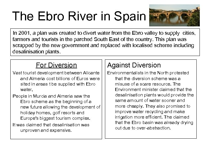 The Ebro River in Spain In 2001, a plan was created to divert water