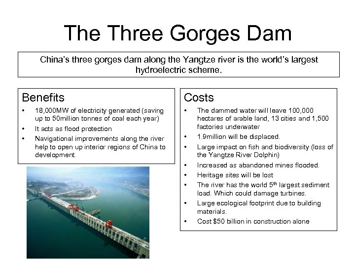 The Three Gorges Dam China's three gorges dam along the Yangtze river is the