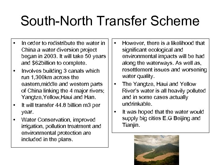 South-North Transfer Scheme • • In order to redistribute the water in China a