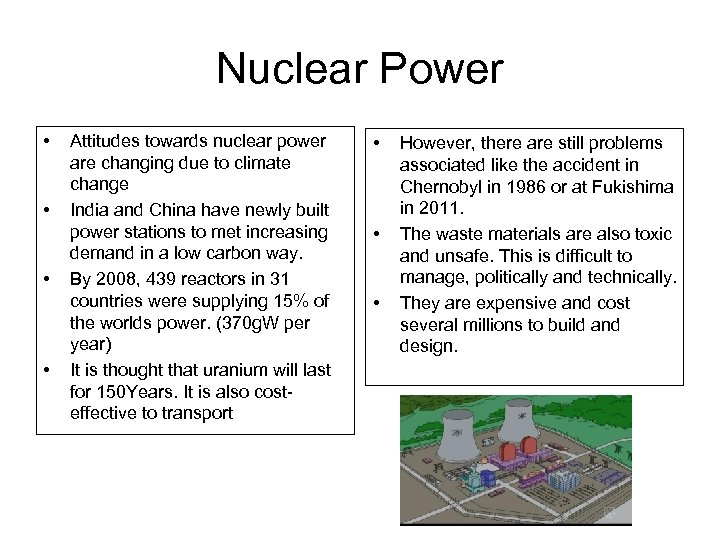Nuclear Power • • Attitudes towards nuclear power are changing due to climate change
