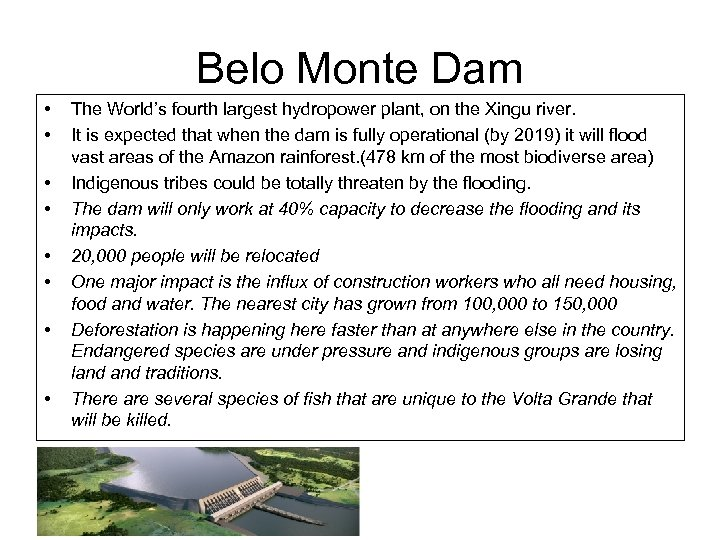 Belo Monte Dam • • The World's fourth largest hydropower plant, on the Xingu