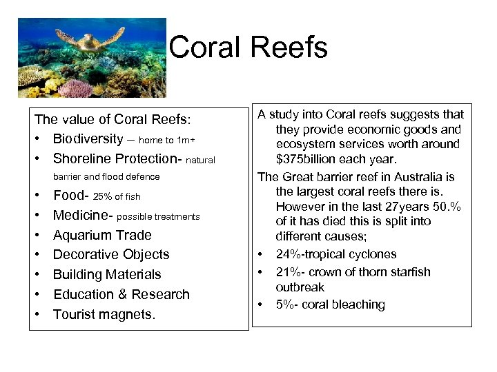 Coral Reefs The value of Coral Reefs: • Biodiversity – home to 1 m+