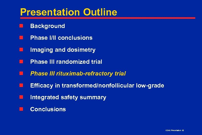 Presentation Outline n Background n Phase I/II conclusions n Imaging and dosimetry n Phase