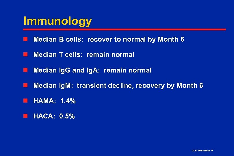 Immunology n Median B cells: recover to normal by Month 6 n Median T