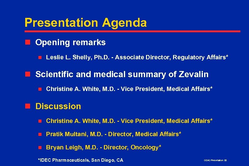 Presentation Agenda n Opening remarks n Leslie L. Shelly, Ph. D. - Associate Director,