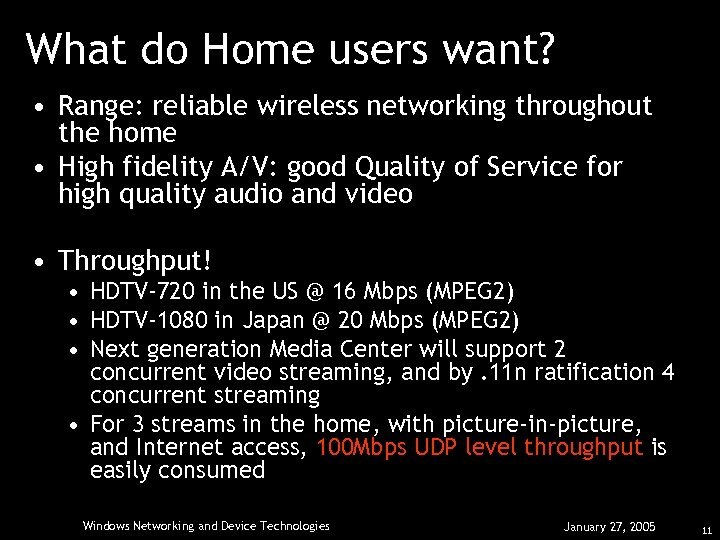 What do Home users want? • Range: reliable wireless networking throughout the home •