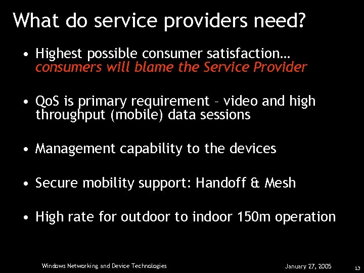 What do service providers need? • Highest possible consumer satisfaction… consumers will blame the